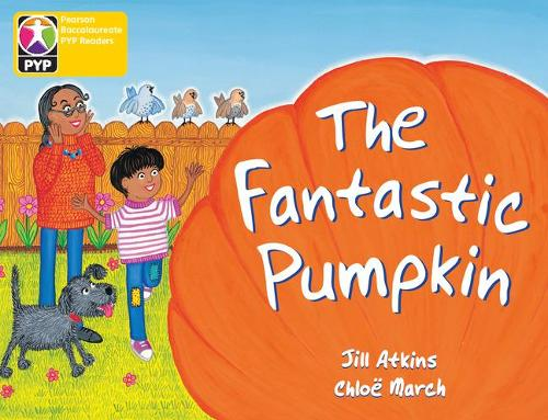 Primary Years Programme Level 3 The Fantastic Pumpkin 6Pack - Pearson Baccalaureate PrimaryYears Programme