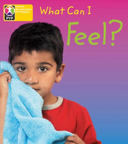 PYP L3 What Can I feel single - Pearson Baccalaureate PrimaryYears Programme (Paperback)