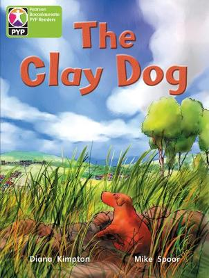 PYP L4 Clay Dog single - Pearson Baccalaureate PrimaryYears Programme (Paperback)