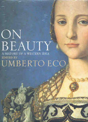 On Beauty: A History of a Western Idea (Hardback)