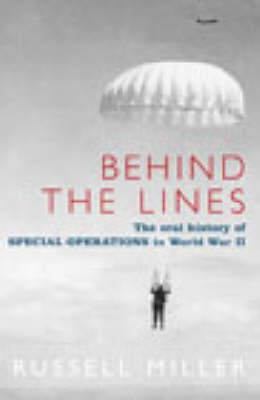 Behind The Lines: The Oral History of Special Operations in World War II (Hardback)