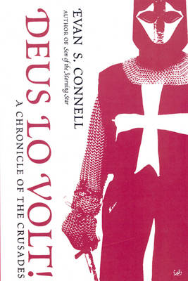Deus Lo Volt!: A Chronicle of the Crusades (Hardback)