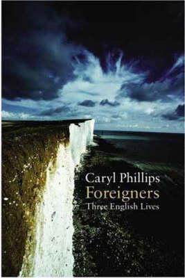 Foreigners: Three English Lives (Hardback)