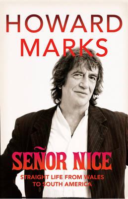 Senor Nice: Straight Life from Wales to South America (Hardback)