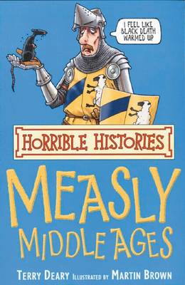 Horrible Histories: Measly Middle Ages: Re-issue (Paperback)