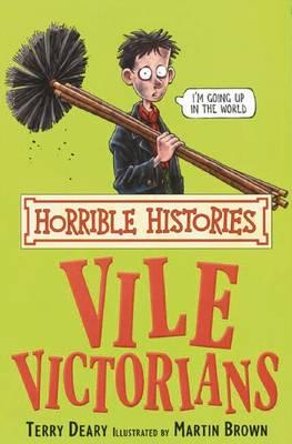 Vile Victorians - Horrible Histories (Paperback)