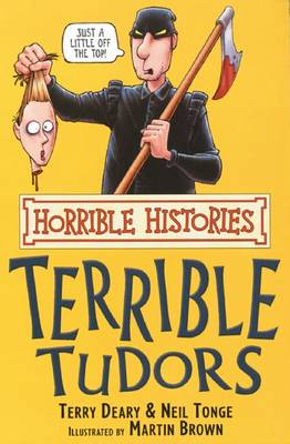 Horrible Histories: Terrible Tudors (Paperback)