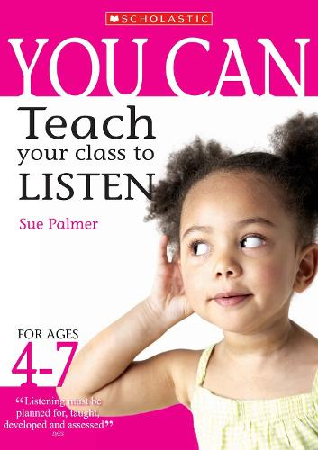 Teach your class to listen Ages 4-7 - You Can (Paperback)