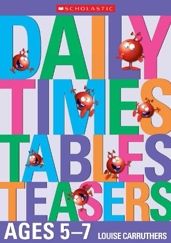 Daily Times Tables Teasers for Ages 5-7 - Daily Brainteasers (Paperback)
