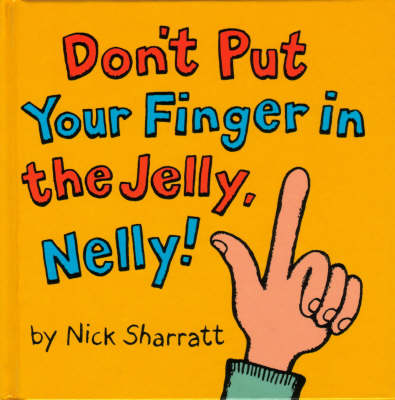 Don't Put Your Finger in the Jelly Nelly (Paperback)