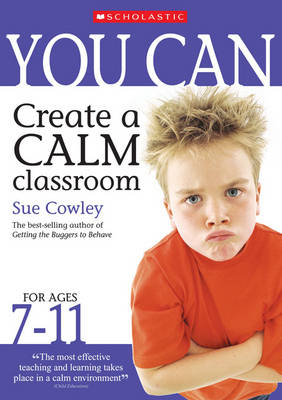 You Can Create a Calm Classroom for Ages 7-11 - You Can (Paperback)