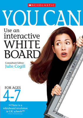 You Can Use an Interactive Whiteboard for Ages 4-7 - You Can (Paperback)