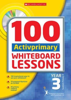 100 ACTIVprimary Whiteboard Lessons Year 3 with CD-Rom - 100 ACTIVprimary Whiteboard Lessons