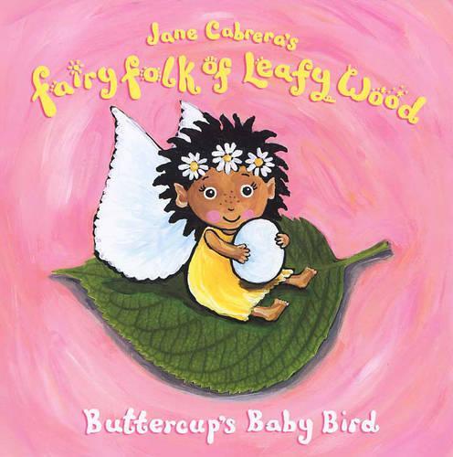 Buttercup's Baby Bird - Fairy Folk of Leafy Wood S. (Hardback)