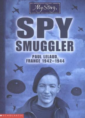 Spy Smuggler - My Story (Paperback)