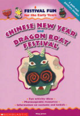 Chinese New Year and the Dragon Boat Festival - Festival Fun for the Early Years S. (Hardback)