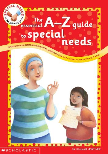 The Essential A to Z Guide to Special Needs - Special Needs in the Primary Years (Paperback)