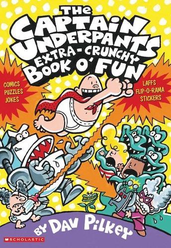 The Captain Underpants' Extra-Crunchy Book O'Fun! - Captain Underpants (Paperback)
