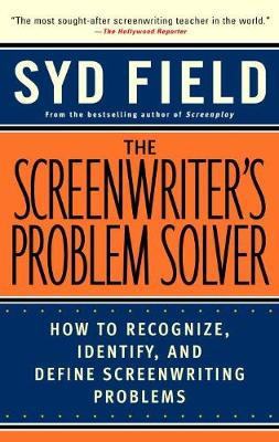 The Screenwriter's Problem Solver: How to Recognize, Identify, and Define Screenwriting Problem (Paperback)