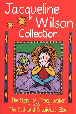 """The Jacqueline Wilson Collection: """"Story of Tracy Beaker"""", """"Bed and Breakfast Star"""" (Paperback)"""