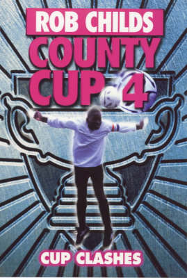 Cup Clashes - County Cup v. 4 (Paperback)