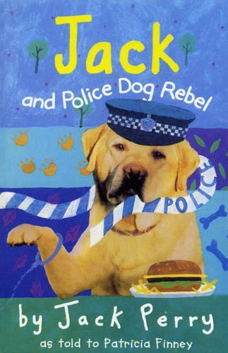 Jack And Police Dog Rebel (Paperback)