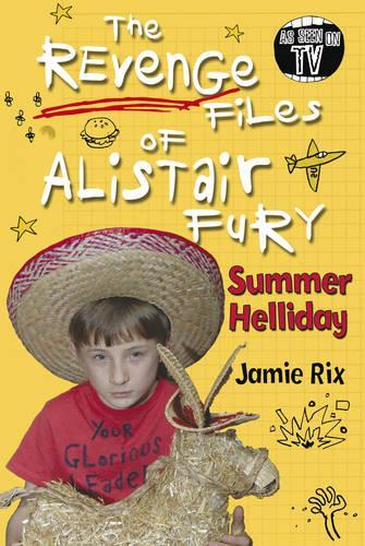 The Revenge Files of Alistair Fury: Summer Helliday - Alistair Fury (Paperback)