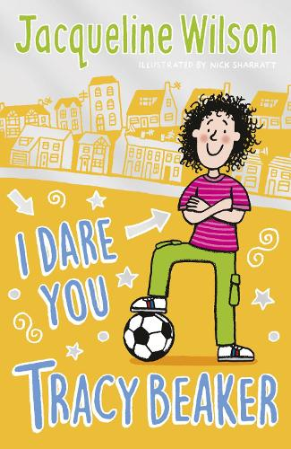 I Dare You, Tracy Beaker: Originally published as The Dare Game - Tracy Beaker (Paperback)