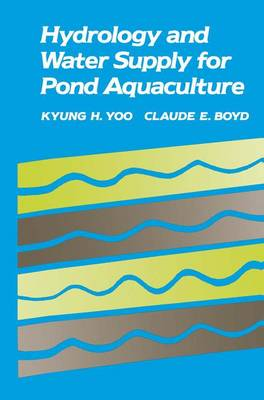 Hydrology and Water Supply for Pond Aquaculture (Hardback)
