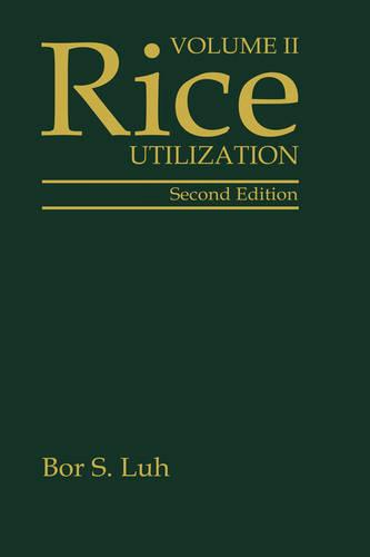 Rice, Volume 2: Utilization (Hardback)