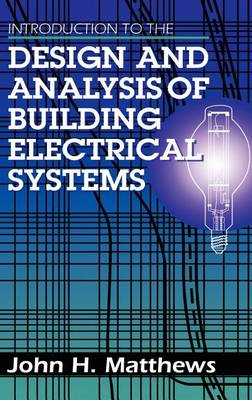 Introduction to the Design and Analysis of Building Electrical Systems (Hardback)