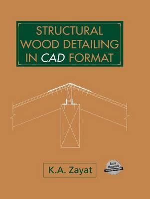 Structural Wood Detailing in CAD Format (Hardback)