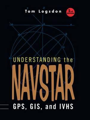 Understanding the Navstar: GPS, GIS, and IVHS (Hardback)