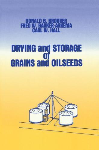 Drying and Storage Of Grains and Oilseeds (Hardback)