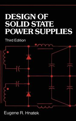 Design of Solid-State Power Supplies (Hardback)