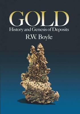 Gold: History and Genesis of Deposits (Hardback)