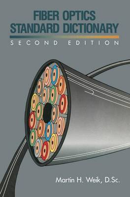 Fiber Optics Standard Dictionary (Paperback)