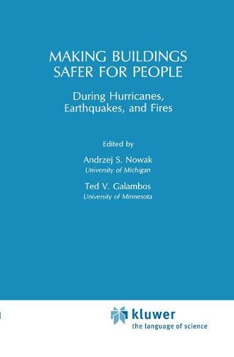 Making Buildings Safer for People During Hurricanes, Earthquakes and Fire (Hardback)