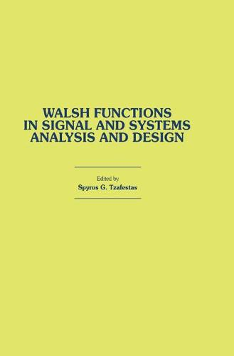 Walsh Functions in Signal and Systems Analysis and Design (Hardback)