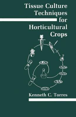 Tissue Culture Techniques for Horticultural Crops (Hardback)