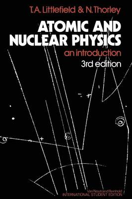Atomic and Nuclear Physics: An Introduction (Paperback)
