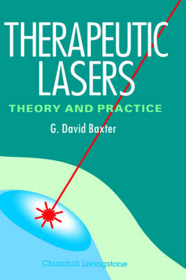 Therapeutic Lasers: Theory and Practice (Hardback)