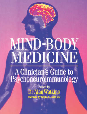 Mind-Body Medicine: A Clinician's Guide to Psychoneuroimmunology (Paperback)