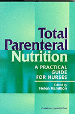 Total Parenteral Nutrition: A Practical Guide for Nurses (Paperback)