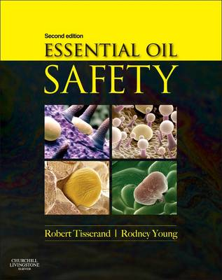 Essential Oil Safety: A Guide for Health Care Professionals- (Hardback)
