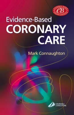 Evidence-Based Coronary Care (Paperback)
