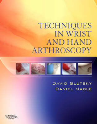 Techniques in Wrist and Hand Arthroscopy with DVD