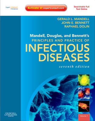 Mandell, Douglas, and Bennett's Principles and Practice of Infectious Diseases: Expert Consult Premium Edition - Enhanced Online Features and Print (Hardback)