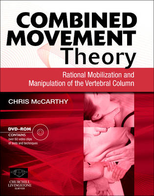 Combined Movement Theory: Rational Mobilization and Manipulation of the Vertebral Column (Paperback)