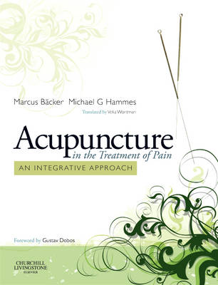 Acupuncture in the Treatment of Pain: An Integrative Approach (Hardback)